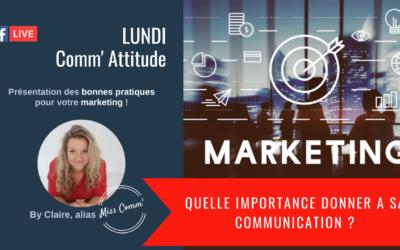 Quelle importance donner à sa communication - Claire Négrier, stratégie marketing et communication