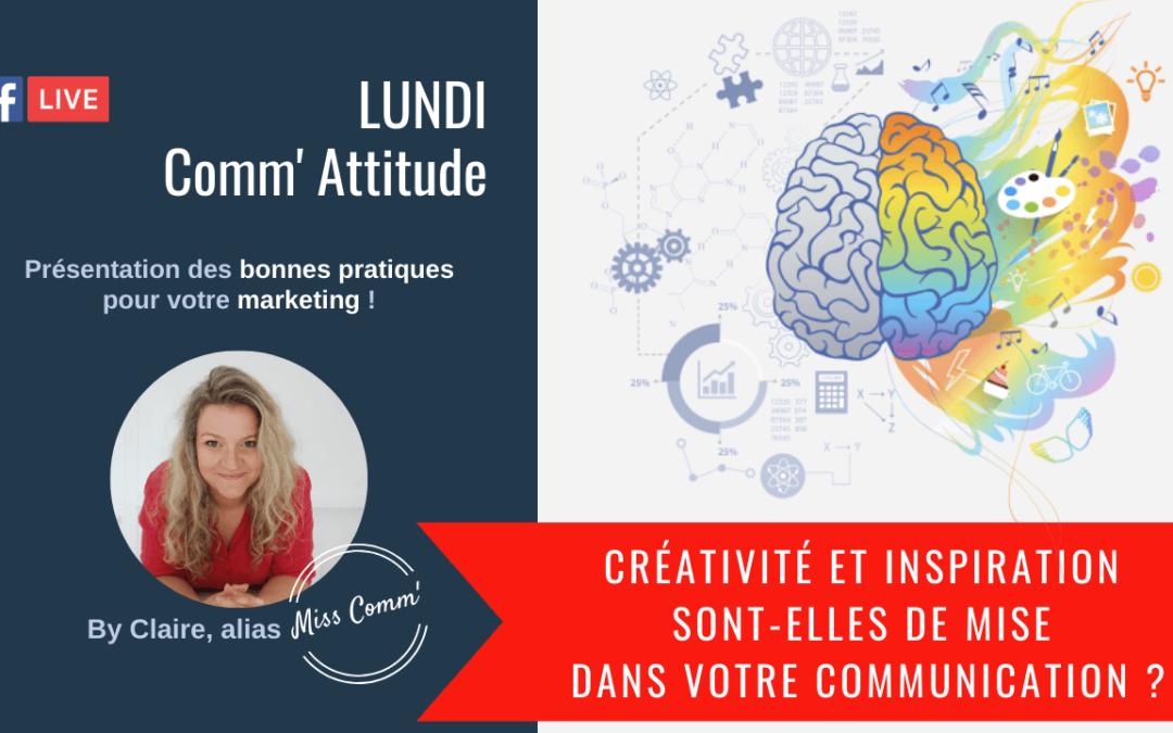 Créativité et inspiration sont-elles de mise pour votre communication ?